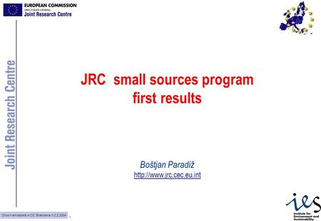 Dioxin emissions in CC: Bratislava 1-2.2.2004 1 JRC small sources program first results Boštjan Paradiž