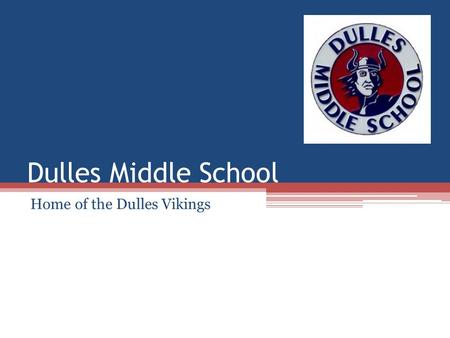 Dulles Middle School Home of the Dulles Vikings. Dulles Middle School Mission Statement: Dulles Middle School encompasses students, staff, and community.
