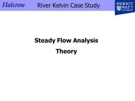 River Kelvin Case Study Steady Flow Analysis Theory.