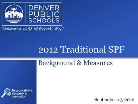 2012 Traditional SPF Background & Measures September 17, 2012.