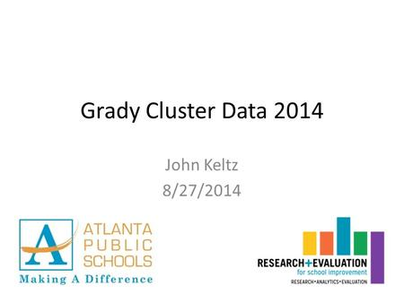 Grady Cluster Data 2014 John Keltz 8/27/2014. Content One-Sheets School achievement in context Attendance and suspensions.