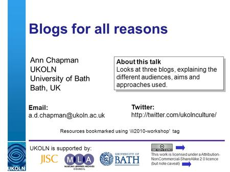 A centre of expertise in digital information managementwww.ukoln.ac.uk Blogs for all reasons Ann Chapman UKOLN University of Bath Bath, UK UKOLN is supported.