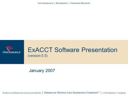 ExACCT Software Presentation (version 5.5) January 2007.