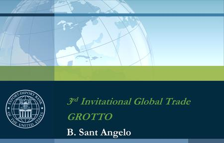 3 rd Invitational Global Trade GROTTO B. Sant Angelo.