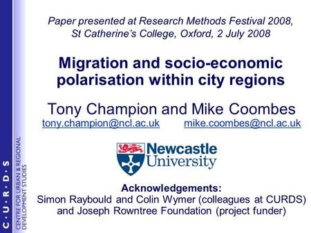 Paper presented at Research Methods Festival 2008, St Catherine's College, Oxford, 2 July 2008 Migration and socio-economic polarisation within city regions.