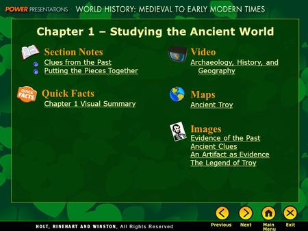 Chapter 1 – Studying the Ancient World Section Notes Clues from the Past Putting the Pieces Together Video Archaeology, History, and Geography Images Evidence.