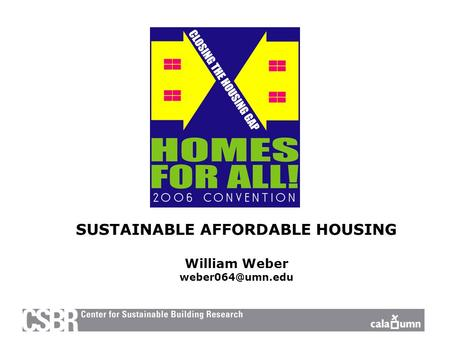 SUSTAINABLE AFFORDABLE HOUSING William Weber