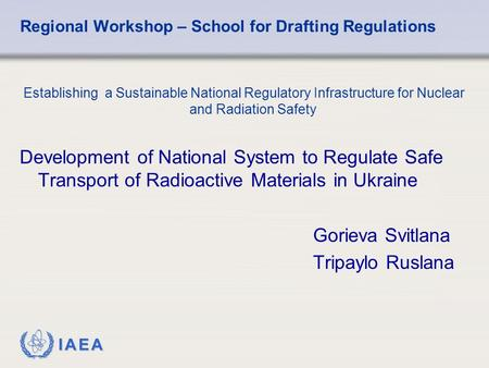 IAEA Regional Workshop – School for Drafting Regulations Establishing a Sustainable National Regulatory Infrastructure for Nuclear and Radiation Safety.
