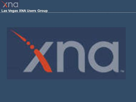Las Vegas XNA Users Group. October 2007 MEETING! Presented by Charley Jones A+, MOUS, MCP, MCSA, MCSE, MCDBA, MCAD, MCT, PMP, ITIL MCTS: SQL Server 2005,