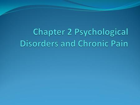 Chapter 2 Psychological Disorders and Chronic Pain