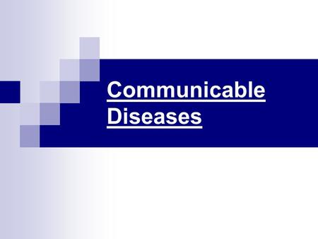 Communicable Diseases. A communicable disease (infectious disease) is carried by microorganisms.  microscopic Transmitted through people, animals, surfaces,