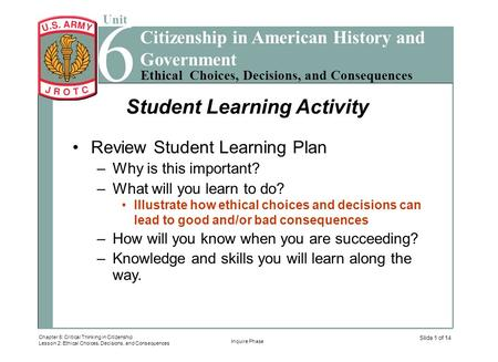 6 Unit Ethical Choices, Decisions, and Consequences Chapter 8: Critical Thinking in Citizenship Lesson 2: Ethical Choices, Decisions, and Consequences.