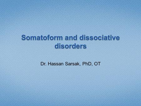 Dr. Hassan Sarsak, PhD, OT. Psychophysiological response to anxiety, are those in which it has been determined that psychological factors contribute to.