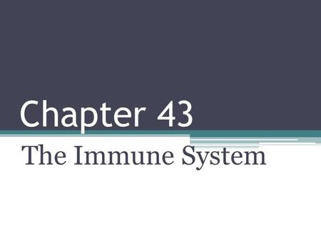 Chapter 43 The Immune System. Recognition and Response Pathogens, agents that cause disease, infect a wide range of animals, including humans The immune.