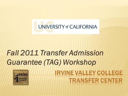 Fall 2011 Transfer Admission Guarantee (TAG) Workshop.