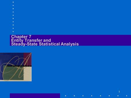 Chapter 7 Entity Transfer and Steady-State Statistical Analysis