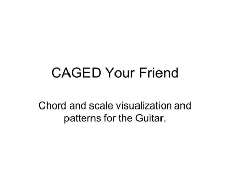 Chord and scale visualization and patterns for the Guitar.