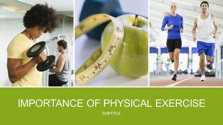 IMPORTANCE OF PHYSICAL EXERCISE SUBTITLE. LEARNING LOG ▪ Come up with 2 other myths about physical activity.