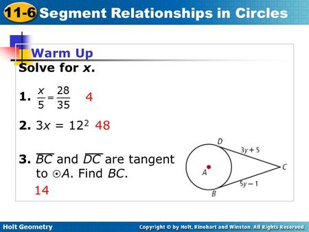Warm Up Solve for x. 1. 2. 3x = 122 3. BC and DC are tangent