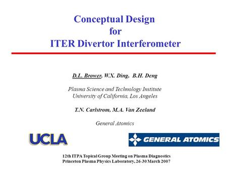 D.L. Brower, W.X. Ding, B.H. Deng Plasma Science and Technology Institute University of California, Los Angeles T.N. Carlstrom, M.A. Van Zeeland General.