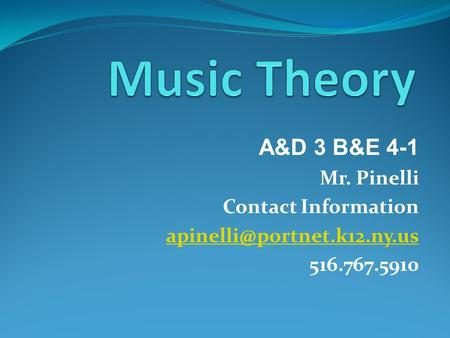 A&D 3 B&E 4-1 Mr. Pinelli Contact Information 516.767.5910.