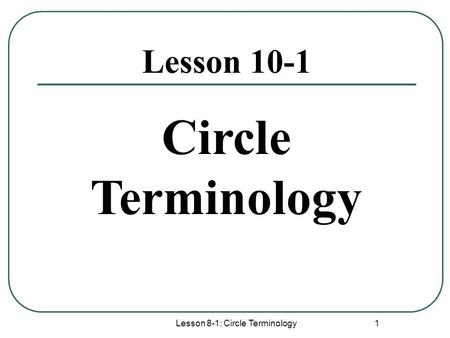 Lesson 8-1: Circle Terminology