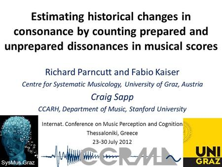 Estimating historical changes in consonance by counting prepared and unprepared dissonances in musical scores Richard Parncutt and Fabio Kaiser Centre.