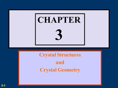 CHAPTER 3 Crystal Structures and Crystal Geometry 3-1.