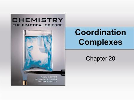 Coordination Complexes Chapter 20. Copyright © Houghton Mifflin Company. All rights reserved.20 | 2 What we learn from Chap 20 We begin the chapter with.