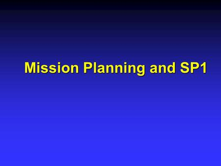 Mission Planning and SP1. Outline of Session n Standards n Errors n Planning n Network Design n Adjustment.