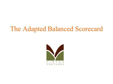 The Adapted Balanced Scorecard. Kaplan's Adaptation of the Balanced Scorecard Framework to Nonprofit Organizations Financial Perspective If we succeed,