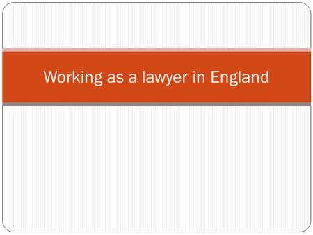 Working as a lawyer in England. Becoming a lawyer in England Differences between the legal systems in Poland and England Split profession – how the peculiar.