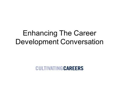 Enhancing The Career Development Conversation. Gallup Q12 Do you know what is expected of you at work? Do you have the materials and equipment you need.