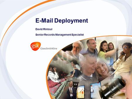 E-Mail Deployment David Rintoul Senior Records Management Specialist.