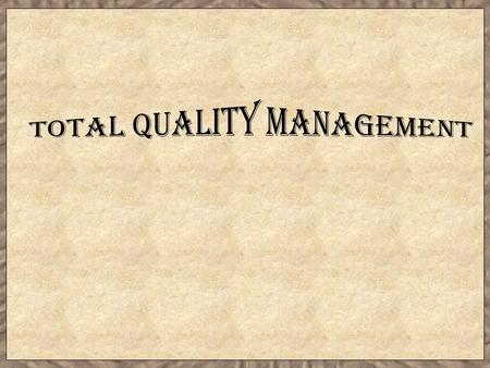 What is Quality?  Quality involves meeting or exceeding customer expectations.  Quality applies to products, services, people, processes, and environments.