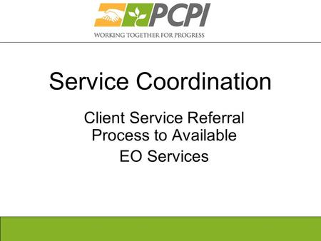 Service Coordination Client Service Referral Process to Available EO Services.