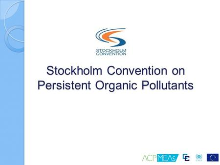 Stockholm Convention on Persistent Organic Pollutants.