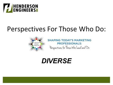 Perspectives For Those Who Do: DIVERSE. Perspectives For Those Who