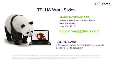 TELUS Work Styles Copyright © TELUS Corporation. All rights reserved. Neither the whole nor any part of this work maybe copied, scanned, reproduced, or.