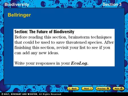 BiodiversitySection 3 Bellringer. BiodiversitySection 3 Objectives List and describe four types of efforts to save individual species. Explain the advantages.