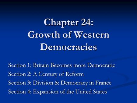 Chapter 24: Growth of Western Democracies