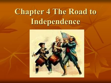 Chapter 4 The Road to Independence