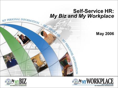 Self-Service HR: My Biz and My Workplace May 2006.