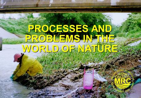 Sustainable Development and Environmental Awareness 1 PROCESSES AND PROBLEMS IN THE WORLD OF NATURE.