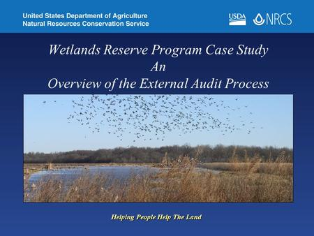 Wetlands Reserve Program Case Study An Overview of the External Audit Process Helping People Help The Land.