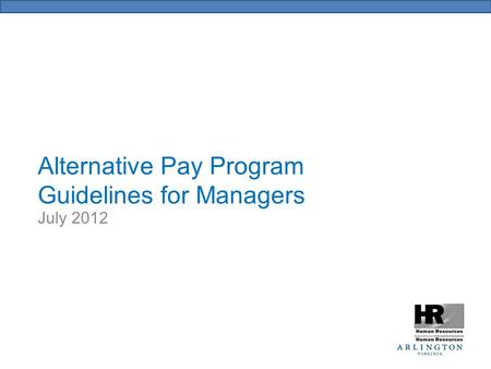 Alternative Pay Program Guidelines for Managers July 2012.