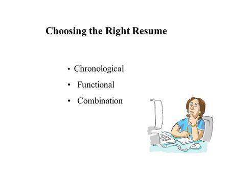 Choosing the Right Resume Chronological Functional Combination.