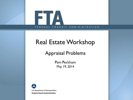 Real Estate Workshop Appraisal Problems Pam Peckham May 19, 2014.