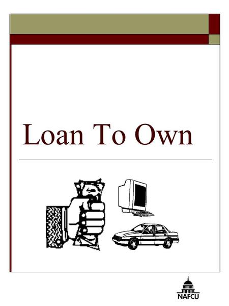 Loan To Own. 2 You Will Know  The different types of consumer installment loans and  The right consumer installment loan for your needs.
