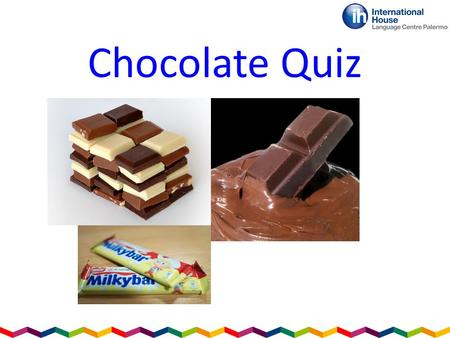 Chocolate Quiz. Question 1 The English company Cadbury made the first chocolate bar in the year ________.